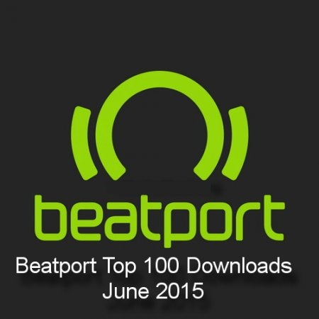 Beatport Top 100 Downloads June 2015